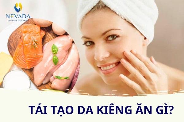 tái tạo da kiêng ăn gì, uống gì để phục hồi da, ăn gì để tái tạo da nhanh, thực phẩm giúp tái tạo da, cách đẩy nhanh quá trình tái tạo da, thực phẩm tái tạo da, ăn gì để phục hồi da mặt, thúc đẩy quá trình tái tạo da, ăn gì để da nhanh tái tạo