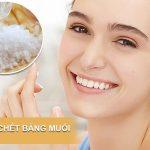 Cách tẩy da chết tại nhà bằng muối – Da sáng mịn, sạch mụn bằng nguyên liệu có sẵn trong nhà bếp