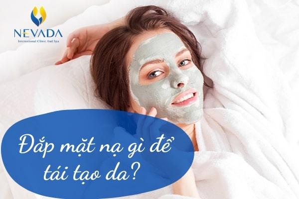 mặt nạ tái tạo da, mặt nạ tái tạo da từ thiên nhiên, đắp mặt nạ gì để tái tạo da, đắp mặt nạ phục hồi da, mặt nạ tái tạo da tự nhiên